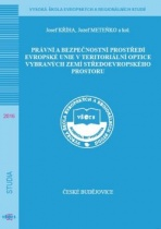 Právní a bezpečnostní prostředí Evropské unie v  teritoriální optice vybraných zemí středoevropského prostoru