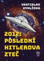 2012: Poslední Hitlerova Zteč
