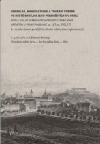 Řemeslná, manufakturní a tovární výroba ve městě Brně, na jeho předměstích a v okolí
