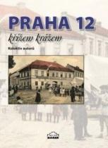 Praha 12 křížem krážem