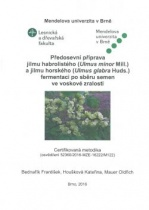 Předosevní příprava jilmu habrolistého (Ulmus minor Mill.) a jilmu horského (Ulmus glabra  huds.) fermentací po sběru semen ve voskové zralosti