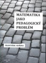 Matematika jako pedagogický problém