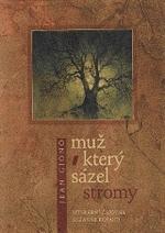 Kniha Muž, který sázel stromy (Jean Giono)
