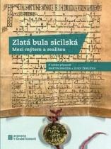 Zlatá bula sicilská - Mezi mýtem a realitou