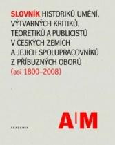 Slovník historiků umění, výtvarných kritiků a teoretiků v českých zemích a jejich spolupracovníků z příbuzných oborů - A/M