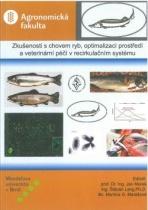 Zkušenosti s chovem ryb, optimalizací prostředí a veterinární péčí v recirkulačním systému
