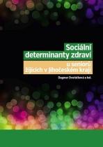 Sociální determinanty zdraví u seniorů žijících v Jihočeském kraji