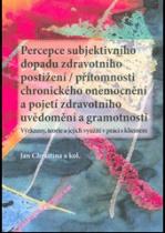 Percepce subjektivního dopadu zdravotního postižení / přítomnosti chronického onemocnění a pojetí zdravotního uvědomění a gramotnosti