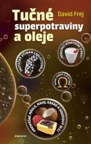 Tučné superpotraviny a oleje