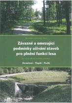 Závazné a omezující podmínky užívání staveb pro plnění funkcí lesa