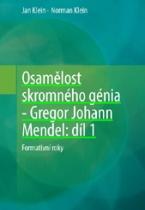 Osamělost skromného génia – Gregor Johann Mendel: díl 1