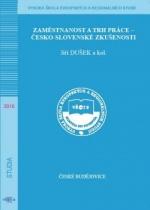Zaměstnanost a trh práce: česko-slovenské zkušenosti