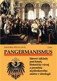 Pangermanismus - Ideové základy pan-hnutí, historický vývoj a proměna myšlenkového směru v ideologii