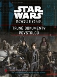 Star Wars Rogue One - Tajné dokumenty povstalců