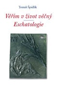 Věřím v život věčný / Eschatologie