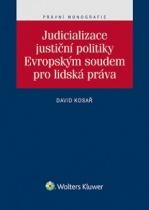 Judicializace justiční politiky Evropským soudem pro lidská práva