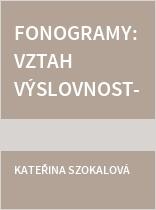Fonogramy: vztah výslovnosti fonetika k výslovnosti fonogramu
