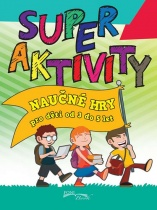 Super aktivity - Naučné hry pro děti od 3 do 5 let