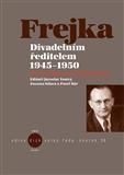 Divadelním ředitelem 1945-1950