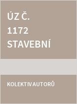 ÚZ č. 1172 Stavební zákon a vyhlášky