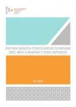 Kritická analýza strategického plánování obcí, měst a regionů v České republice