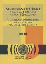 Aktuální otázky práva autorského a práv průmyslových 2016