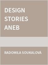 Design stories aneb kreativní inovace a problémy jejich transferu do praxe
