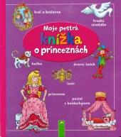 Moje pestrá knížka o princeznách