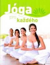 Jóga pro každého - Podrobná příručka pro začátečníky s více než 65 jógovými cviky