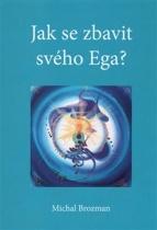 Jak se zbavit svého Ega?