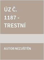 ÚZ č. 1187 Trestní předpisy