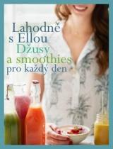 Lahodně s Ellou: džusy a smoothies pro každý den