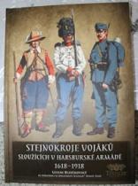 Stejnokroje vojáků sloužících v Habsburské armádě 1618-1918