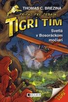 Tigrí tím - Svetlá v Bosoráckom močiari