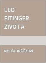 Leo Eitinger. Život a dílo