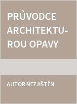 Průvodce architekturou Opavy