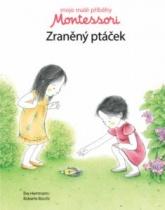 Moje malé příběhy Montessori - Zraněný ptáček