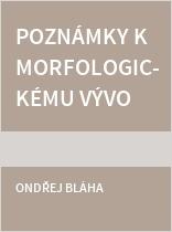 Poznámky k morfologickému vývoji češtiny