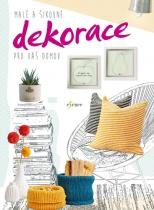 Malé a šikovné dekorace pro váš domov