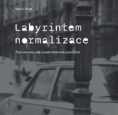 Labyrintem Normalizace - Židovská obec jako zrcadlo většinové společnosti