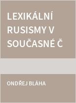 Lexikální rusismy v současné češtině