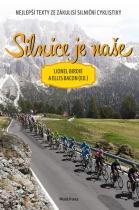 Silnice je naše - Nejlepší texty ze zákulisí silniční cyklistiky