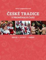 České tradice v proměnách času: kroje-zvyky-umění