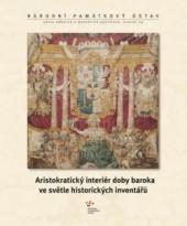 Aristokratický interiér doby baroka ve světle historických inventářů
