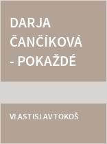 Darja Čančíková - Pokaždé jinak