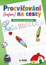 Procvičování (nejen) na cesty- Písanka pro malé školáky