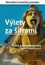 Výlety za šiframi: Praha a Středočeský kraj