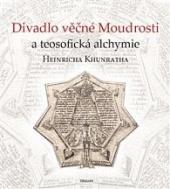 Divadlo věčné Moudrosti a teosofická alchymie Heinricha Khunratha