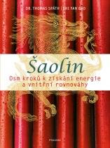 Šaolin - Osm kroků k získání energie a vnitřní rovnováhy