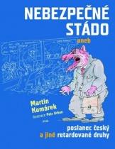 Nebezpečné stádo aneb poslanec český a jiné retardované druhy